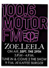 Listen to the lovely voice of ZOE.LEELA live at Motor.FM, 29th of September 2009 3 - 4 P.M. !!!